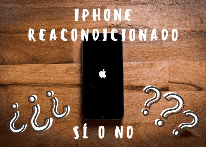 ¿Merece la pena comprar un iPhone reacondicionado?